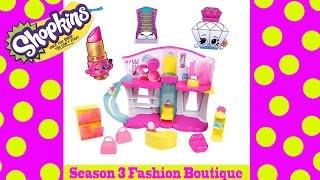 Shopkins Season 3 Fashion Boutique Playset Unboxing and Exclusive Shopkins